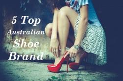 5 Top Australian Shoe Brand You Should Know
